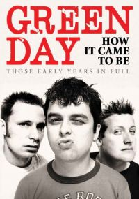 Cover Green Day - How It Came To Be - Those Early Years In Full [DVD]